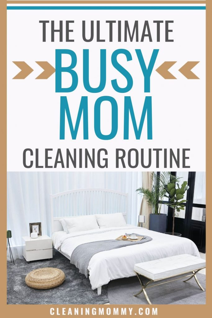 Busy Mom Cleaning Routine